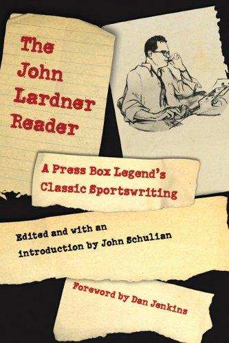 The John Lardner Reader: A Press Box Legend's Classic Sportswriting 9780803230477