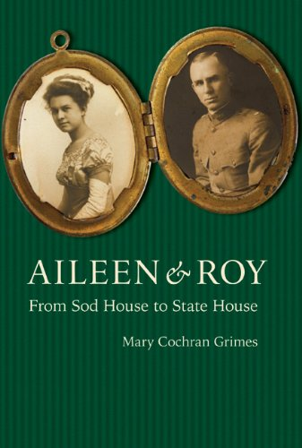 Aileen & Roy: From Sod House to State House 9780803232945