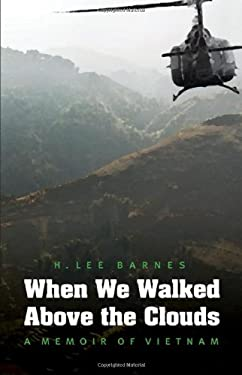 When We Walked Above the Clouds: A Memoir of Vietnam 9780803234482