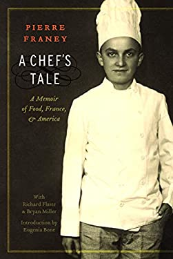 A Chef's Tale: A Memoir of Food, France, and America 9780803234697