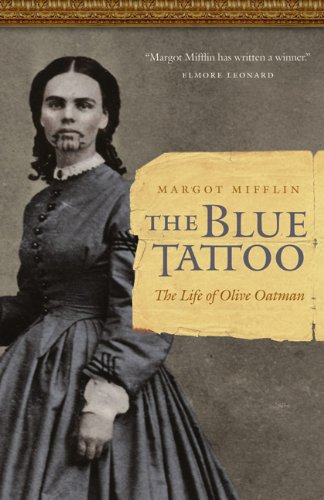 The Blue Tattoo: The Life of Olive Oatman 9780803235175