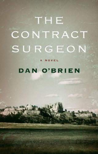 The Contract Surgeon Contract Surgeon: A Novel a Novel 9780803235878