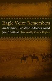 Eagle Voice Remembers: An Authentic Tale of the Old Sioux World 12040332