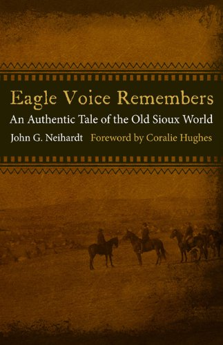 Eagle Voice Remembers: An Authentic Tale of the Old Sioux World 9780803236288