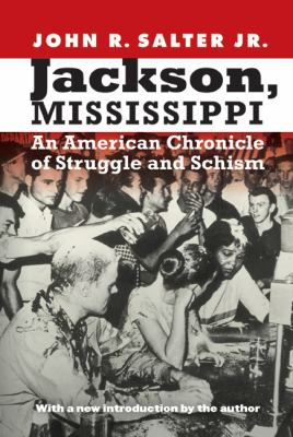 Jackson, Mississippi: An American Chronicle of Struggle and Schism 9780803238084