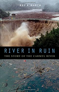 River in Ruin: The Story of the Carmel River 9780803238343