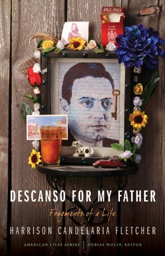 Descanso for My Father: Fragments of a Life 9780803238398