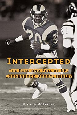 Intercepted: The Rise and Fall of NFL Cornerback Darryl Henley 9780803238497
