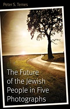 The Future of the Jewish People in Five Photographs 9780803239791