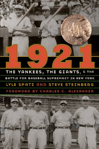 1921: The Yankees, the Giants, and the Battle for Baseball Supremacy in New York 9780803239999