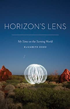 Horizon's Lens: My Time on the Turning World 9780803240780