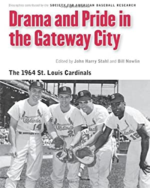 Drama and Pride in the Gateway City: The 1964 St. Louis Cardinals