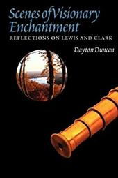 Scenes of Visionary Enchantment: Reflections on Lewis and Clark 19107551