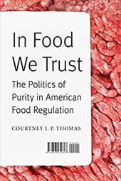In Food We Trust: The Politics of Purity in American Food Regulation (At Table) 22556430