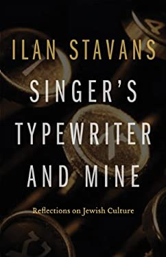 Singer's Typewriter and Mine: Reflections on Jewish Culture 9780803271364
