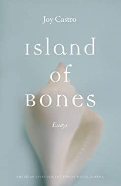 Island of Bones: Essays 9780803271425