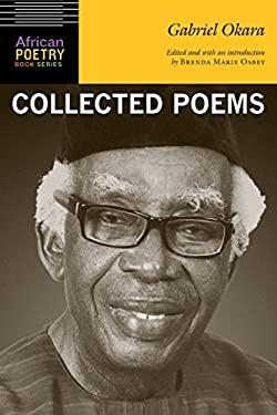 Gabriel Okara: Collected Poems (African Poetry Book)