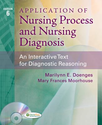 Application of Nursing Process and Nursing Diagnosis: An Interactive Text for Diagnostic Reasoning 9780803629127