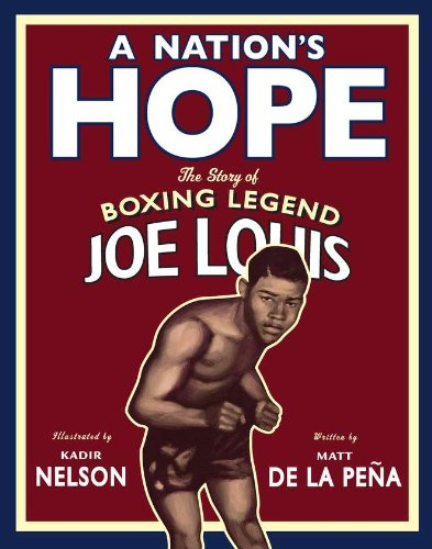 A Nation's Hope: The Story of Boxing Legend Joe Louis 9780803731677