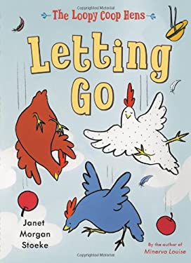 The Loopy COOP Hens: Letting Go 9780803737686