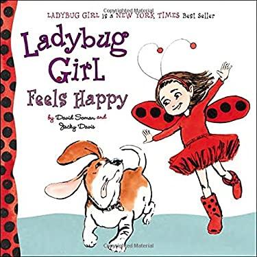 Ladybug Girl Feels Happy (Ladybug Girl Board Books)