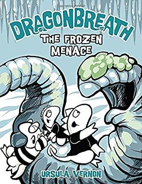 Dragonbreath #11: The Frozen Menace