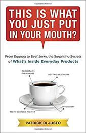 This Is What You Just Put in Your Mouth?: From Eggnog to Beef Jerky, the Surprising Secrets 22728502