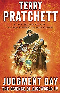 Judgment Day: Science of Discworld IV: A Novel (An Anchor Books Original)