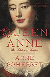 Queen Anne: The Politics of Passion 22640012