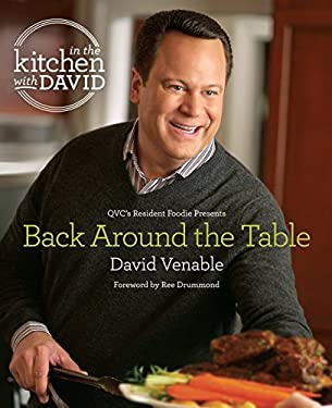 """Back Around the Table: An """"""""In the Kitchen with David"""""""" Cookbook from QVC's Resident Foodie"""