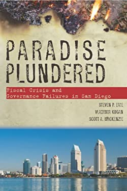 Paradise Plundered: Fiscal Crisis and Governance Failures in San Diego 9780804756020