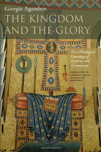 The Kingdom and the Glory: For a Theological Genealogy of Economy and Government 9780804760164