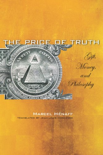 The Price of Truth: Gift, Money, and Philosophy 9780804760829