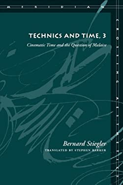 Technics and Time, 3: Cinematic Time and the Question of Malaise 9780804761673