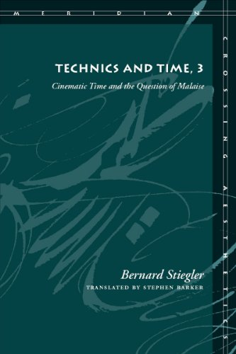 Technics and Time, 3: Cinematic Time and the Question of Malaise 9780804761680