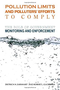 Pollution Limits and Polluters' Efforts to Comply: The Role of Government Monitoring and Enforcement 9780804762588