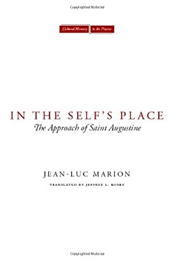 In the Self's Place: The Approach of Saint Augustine 9780804762915
