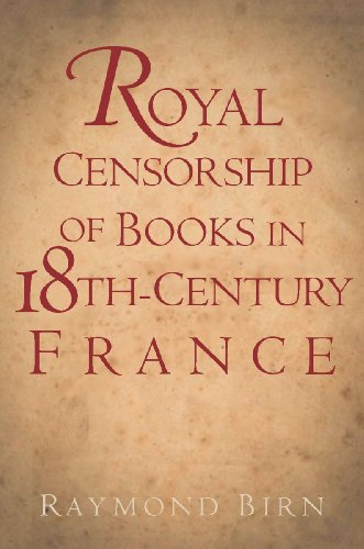 Royal Censorship of Books in Eighteenth-Century France 9780804763592