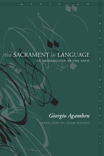 The Sacrament of Language: An Archaeology of the Oath 9780804768986