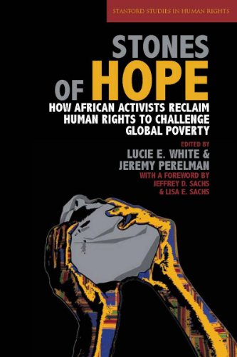 Stones of Hope: How African Activists Reclaim Human Rights to Challenge Global Poverty 9780804769204