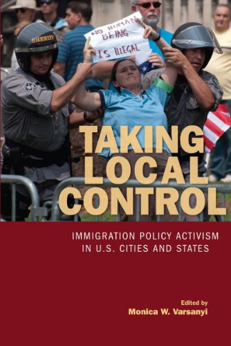 Taking Local Control: Immigration Policy Activism in U.S. Cities and States 9780804770279