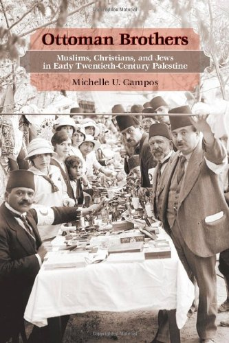 Ottoman Brothers: Muslims, Christians, and Jews in Early Twentieth-Century Palestine 9780804770682