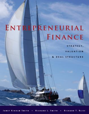 Entrepreneurial Finance: Strategy, Valuation, and Deal Structure 9780804770910