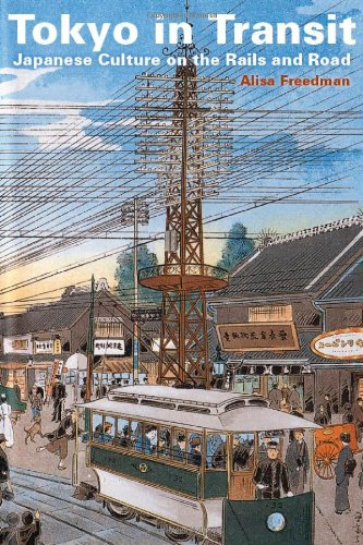 Tokyo in Transit: Japanese Culture on the Rails and Road 9780804771450