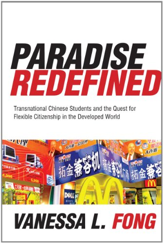 Paradise Redefined: Transnational Chinese Students and the Quest for Flexible Citizenship in the Developed World 9780804772679