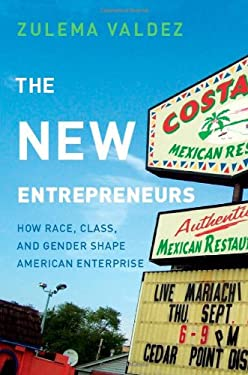 The New Entrepreneurs: How Race, Class, and Gender Shape American Enterprise 9780804773218