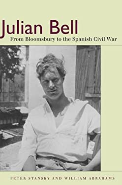 Julian Bell: From Bloomsbury to the Spanish Civil War 9780804774130