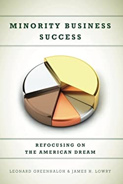 Minority Business Success: Refocusing on the American Dream 9780804774352