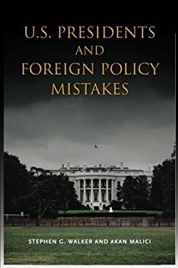 U.S. Presidents and Foreign Policy Mistakes 9780804774994