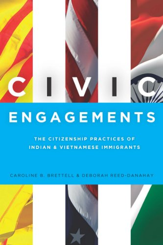 Civic Engagements: The Citizenship Practices of Indian and Vietnamese Immigrants 9780804775298